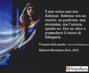 """""""FORGIATI dalla SPADA""""- il nuovo romanzo storico di Giovanni Melappioni"""