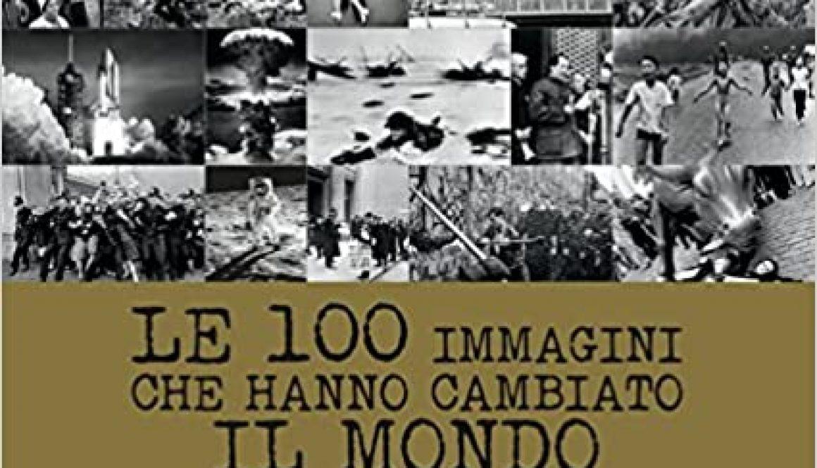 Le 100 immagini che hanno cambiato il mondo.